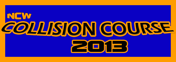 NCW COLLISION COURSE This Friday Night!