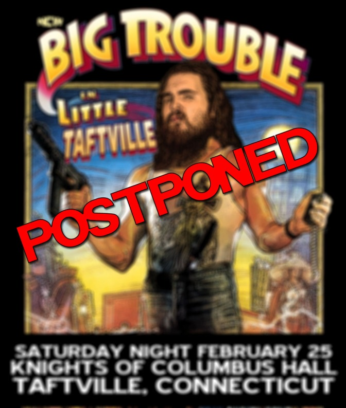 Big Trouble in Little Taftville Postponed