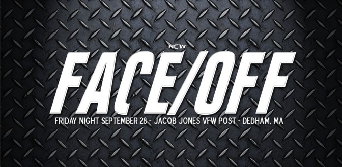 NCW FACE/OFF Comes to Dedham September 28th!