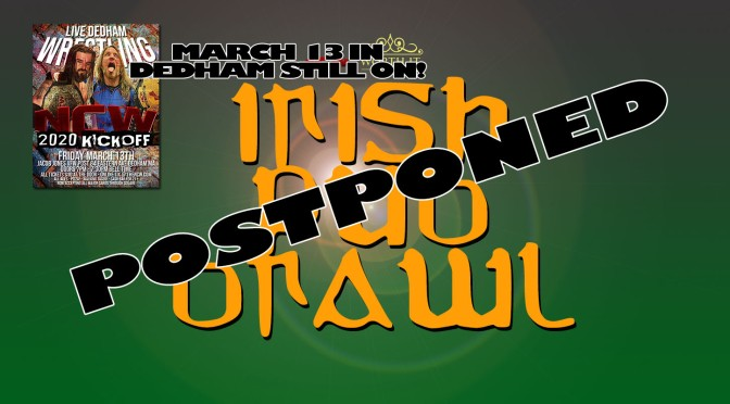 BREAKING- NCW's Irish Pub Brawl Event Postponed