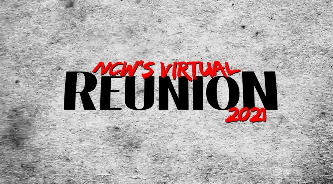 NCW's 2021 Virtual REUNION TONIGHT Live on iPPV!