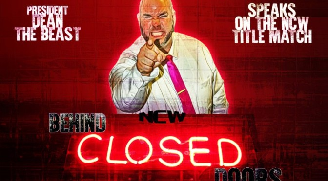 NCW Behind Closed Doors: Episode #3 Review